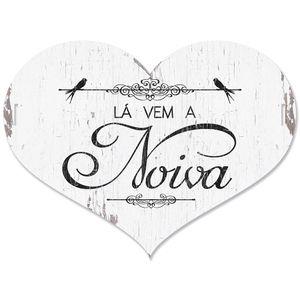 Placa-Decorativo-La-vem-a-Noiva-40x30-em-MDF-DHPM5-015---Litoarte