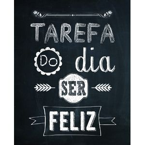 Placa-Decorativa-245X195cm-Tarefa-do-Dia-ser-Feliz-LPMC-061---Litocart