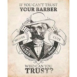 Placa-Decorativa-If-You-Can-t-Trust-Your-Barber-24x19cm-DHPM-163---Litoarte