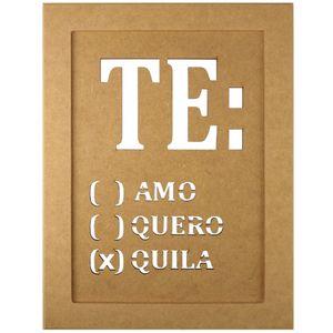 Quadro-Moldura-em-MDF-Retangular-345x255cm-Te-Amo-Te-Quero-Tequila---Palacio-da-Arte
