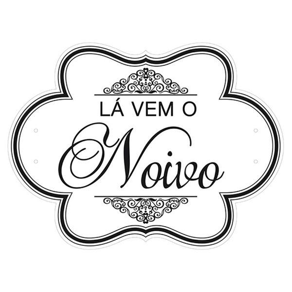 Placa-Decorativa-Selfie-La-vem-o-Noivo-40x30cm-em-MDF-DHPM5-023---Litoarte