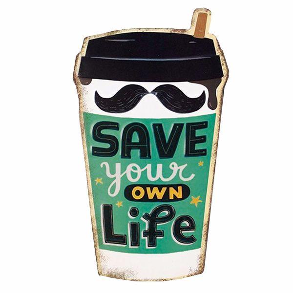 Placa-Decorativa-32x215cm-Save-Your-Own-Life-LPQM-027---Litocart