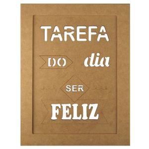 Quadro-Moldura-em-MDF-Retangular-345x255cm-Tarefa-do-Dia-Ser-Feliz---Palacio-da-Arte