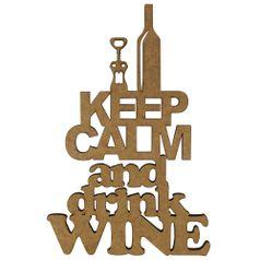 Aplique-em-MDF-15x10cm-Keep-Calm-And-Drink-Wine---Palacio-da-Arte