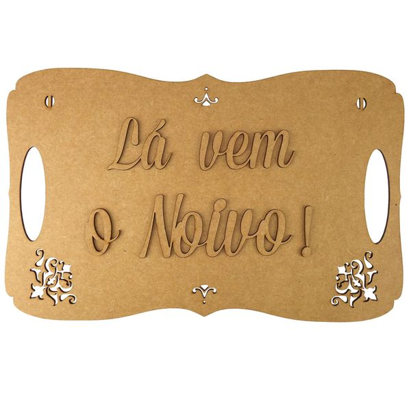 Placa-Decorativa-em-MDF-La-vem-o-Noivo--35x225cm---Palacio-da-Arte
