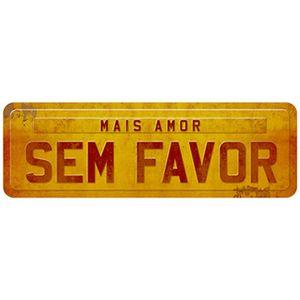Placa-Decorativa-Litoarte-DHPM2-082-40x13cm-Mais-Amor-Sem-Favor