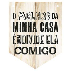 Placa-Decorativa-em-MDF-Litoarte-DHPM5-219-24x19cm-O-Melhor-da-Minha-Casa-e-quem-Divide-Comigo