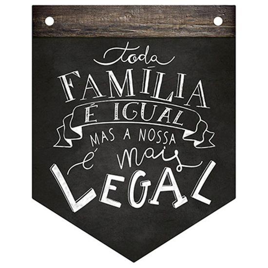 Placa-Decorativa-em-MDF-Litoarte-DHPM5-221-24x19cm-Toda-Familia-e-Igual-Mas-a-Nossa-e-Mais-Legal