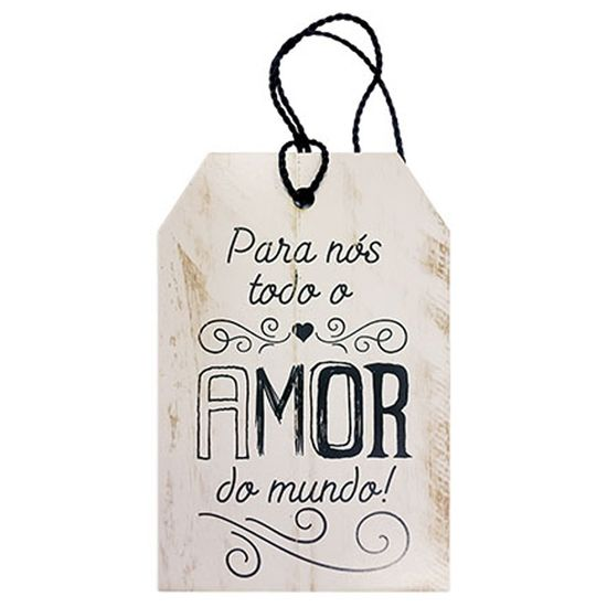 Placa-TAG-MDF-Decorativa-Litoarte-DHT-002-12x8cm-Para-Nos-Todo-o-Amor-do-Mundo