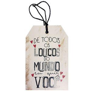 Placa-TAG-MDF-Decorativa-Litoarte-DHT-004-12x8cm-De-Todos-Os-Loucos-do-Mundo