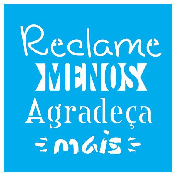 Stencil-Litocart-20x20-LSQ-166-Reclame-Menos-Agradeca-Mais