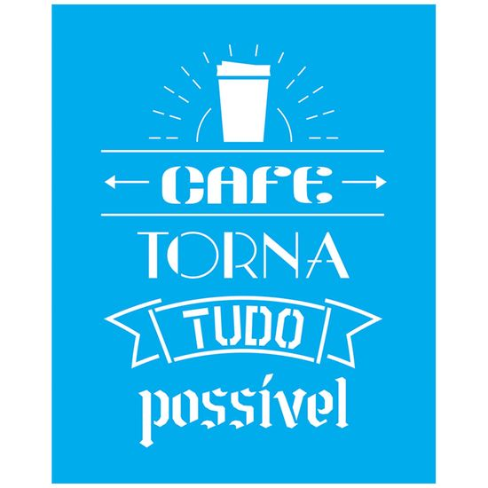 Stencil-Litocart-25x20-LSG-137-Cafe-Torna-Tudo-Possivel