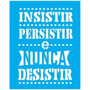 Stencil-Litocart-25x20-LSG-144-Insistir-Persistir-e-Nunca-Desistir