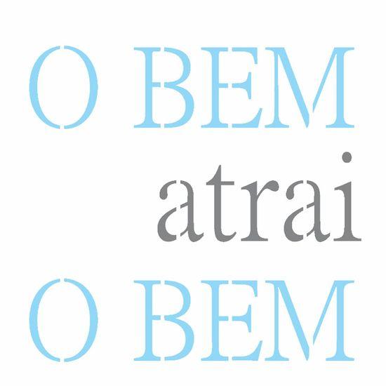 Stencil-OPA-14x14-2689-Frase-O-Bem-Atrai-o-Bem