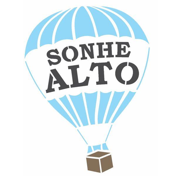 Stencil-OPA-15x20-2703-Frase-Balao-Sonhe-Alto