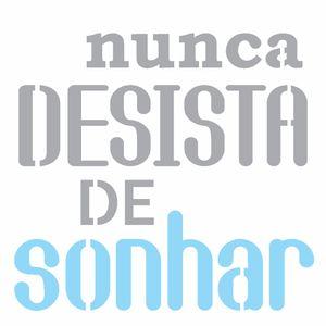 Stencil-OPA-14x14-2687-Frase-Nunca-Desista-de-Sonhar