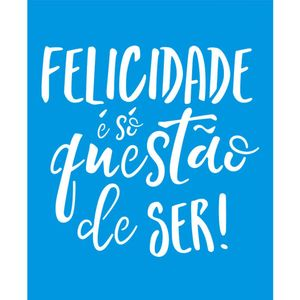 Stencil-Litoarte-211x172-STM-685-Frase-Felicidade