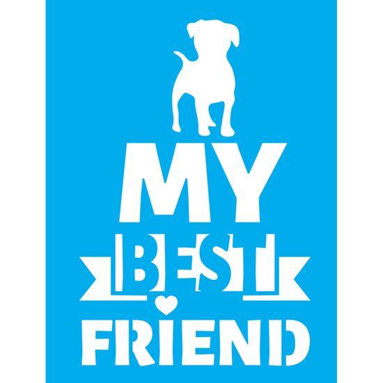 Stencil-Litocart-20x15-LSM-174-My-Best-Friend-Cachorro