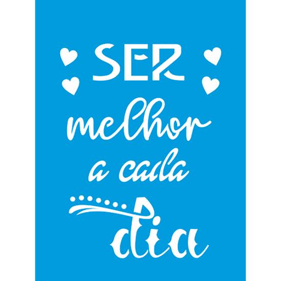 Stencil-Litocart-20x15-LSM-231-Frase-Ser-melhor-a-cada-dia