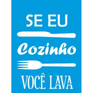 Stencil-Litocart-20x15-LSM-228-Frase-Se-eu-cozinho-voce-lava