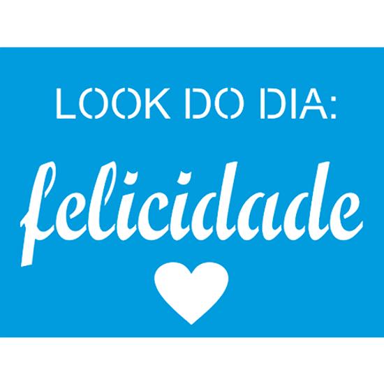 Stencil-Litocart-20x15-LSM-225-Frase-Look-do-dia--Felicidade