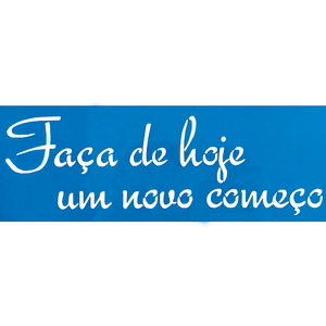 Stencil-Litocart-10x30-LSBC-028-Frase-Faca-de-hoje-um-novo-comeco