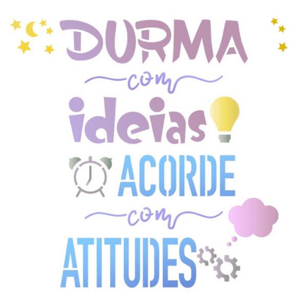 Stencil-Litoarte-14x14cm-STA-147-Durma-Com-Ideias-Acorde-Com-Atitudes